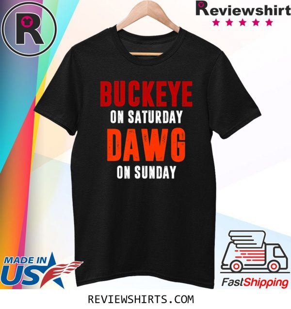 Buckeye on Saturday Dawg on Sunday Tee Shirt