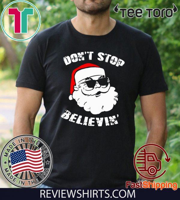 Don't Stop Believing Santa Funny Shirt T-Shirt