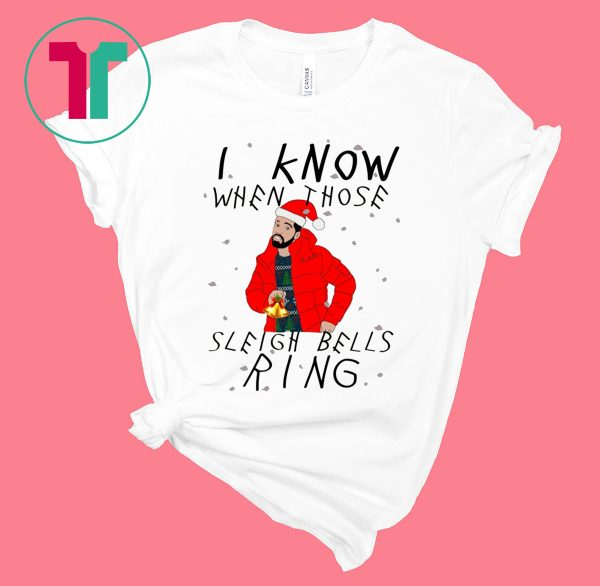 Drake I Know When Those Sleigh Bells Ring Tee Shirt