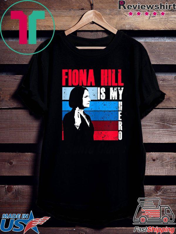 FIONA HILL IS MY HERO Be Like Fiona Hill T-Shirt
