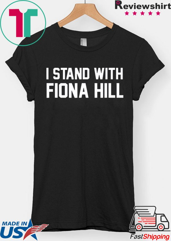 I Stand With Fiona Hill 2020 T-Shirt