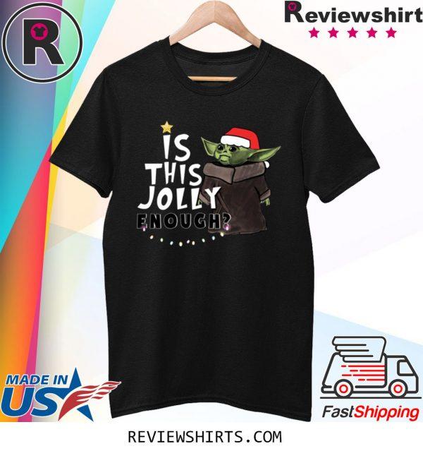 Is This Jolly Enough Baby Yoda Christmas Xmas T-Shirt