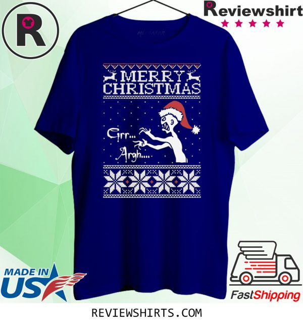 Merry Christmas Grr Argh Ugly Tee Shirt
