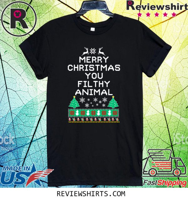 Merry Christmas you filthy animal funny ugly Christmas Tee Shirt