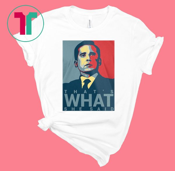 The Office Michael Scott That's What She Said Tee Shirt