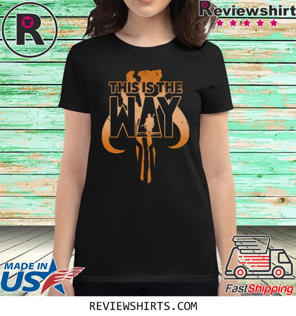 This is the Way B - Mandalorian Tee Shirt