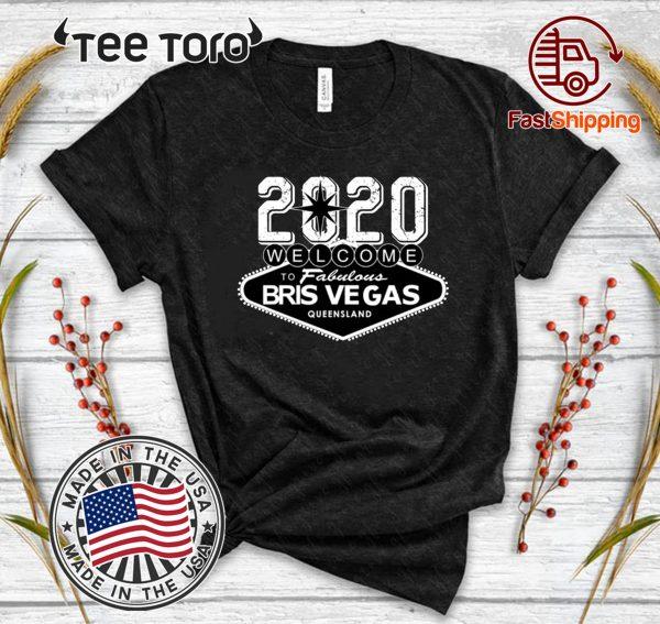2020 Welcome To Fabulous Bris Vegas Queensland Original T-Shirt