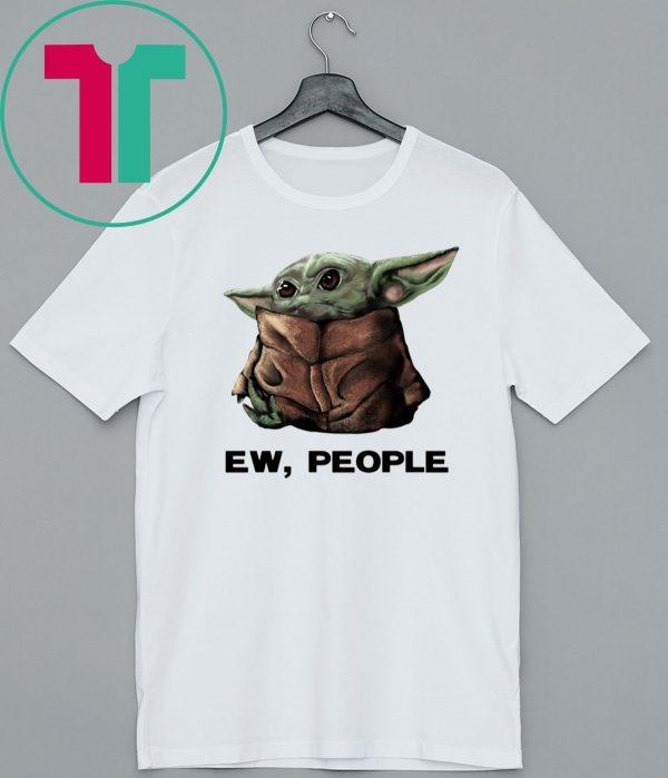 Baby Yoda Ew People Tee Shirt