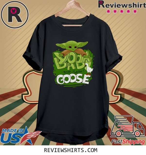 Baby Yoda Stop It Now Goose Tee Shirt