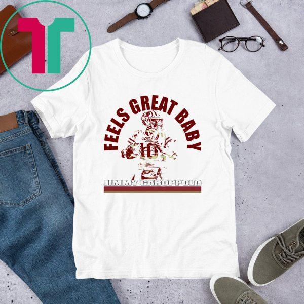 San Francisco 49ers Feels Great Baby Jimmy G T-Shirt Jimmy Garoppolo – George Kittle – Niners