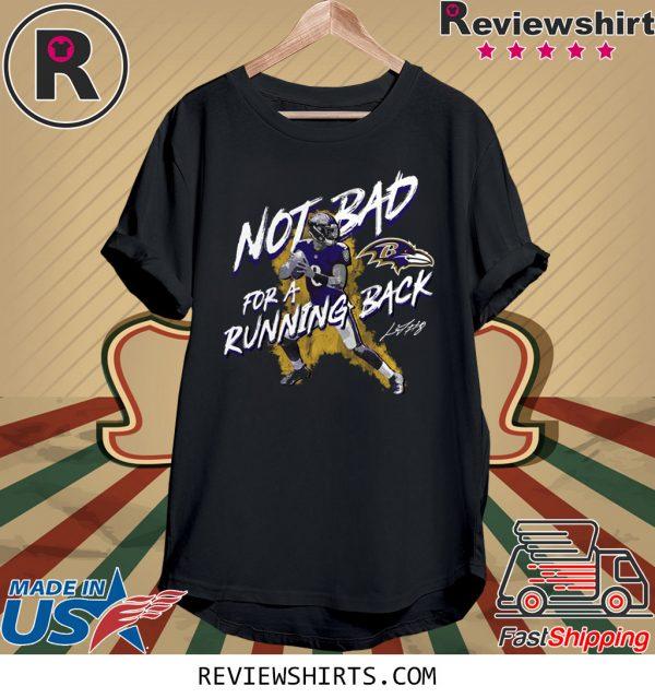 NFL Lamar Jackson Baltimore Ravens Not Bad For A Running Back Signature T-Shirt