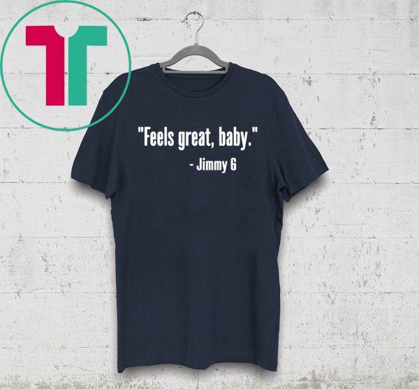 San Francisco 49ers Feels Great Baby Jimmy G T-Shirt