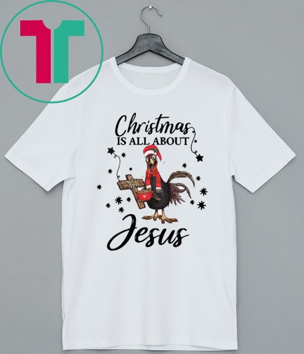 Santa Chicken Christmas Is All About Jesus T-Shirt