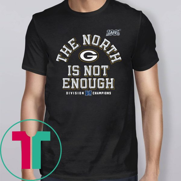 Packers The North Is Not Enough T-Shirt