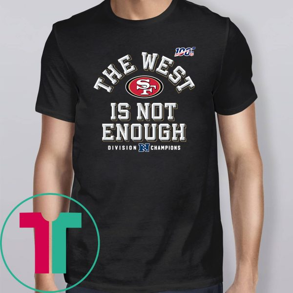 The West Is Not Enough SF 49ers T-Shirt