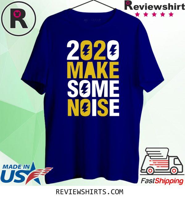2020 Make Some Noise TShirt