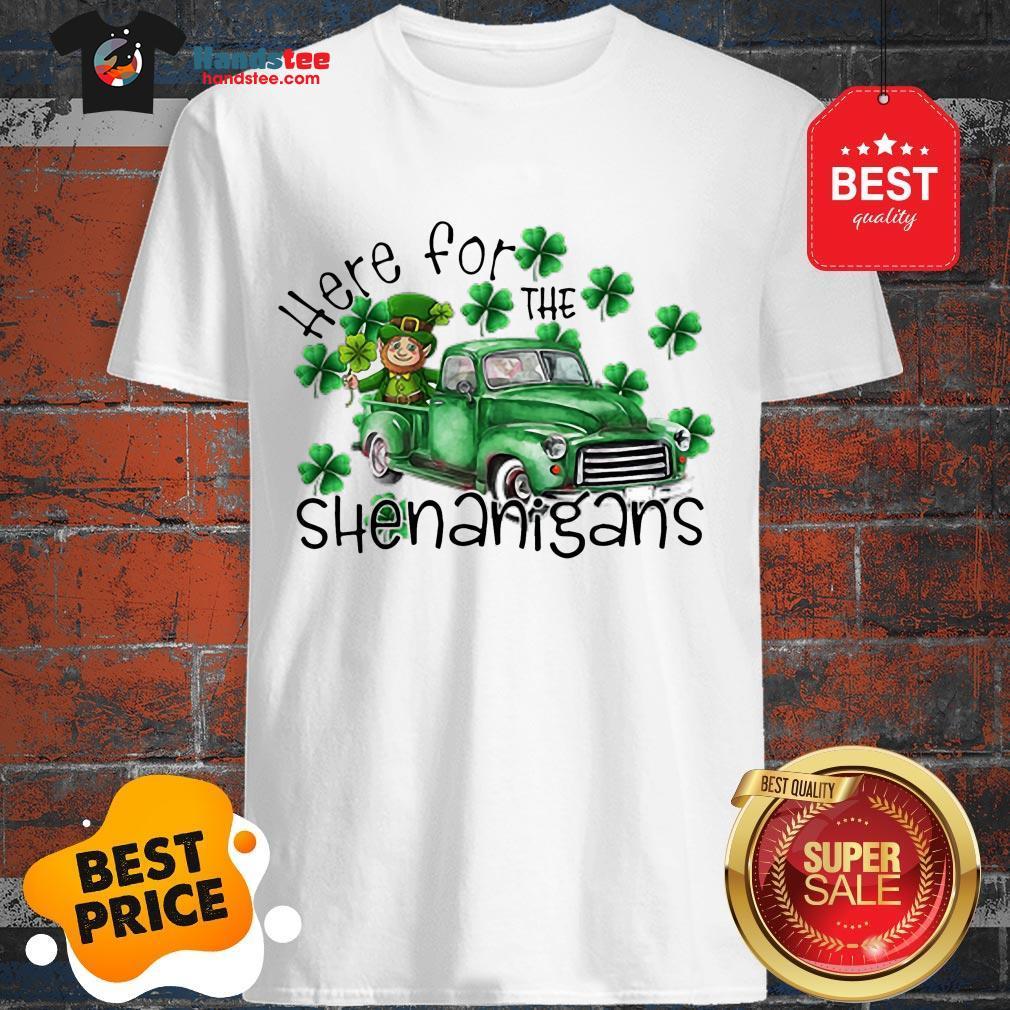 Beautiful Here For The Shenanigans Irish St. Patrick's Day Shirt