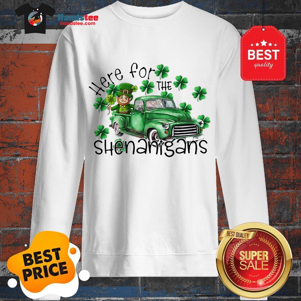 Beautiful Here For The Shenanigans Irish St. Patrick's Day Sweatshirt