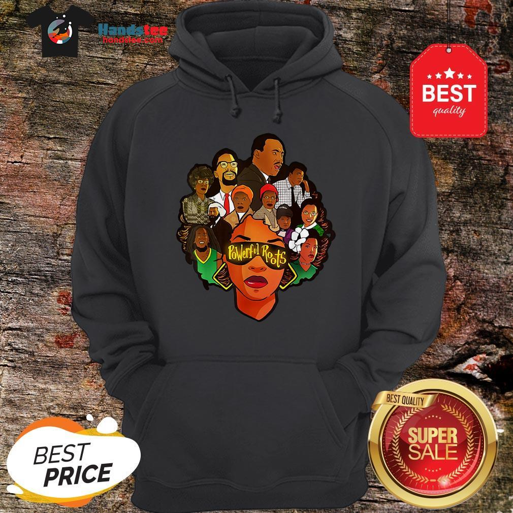 Black Women Powerful Roots Black History Month Hoodie