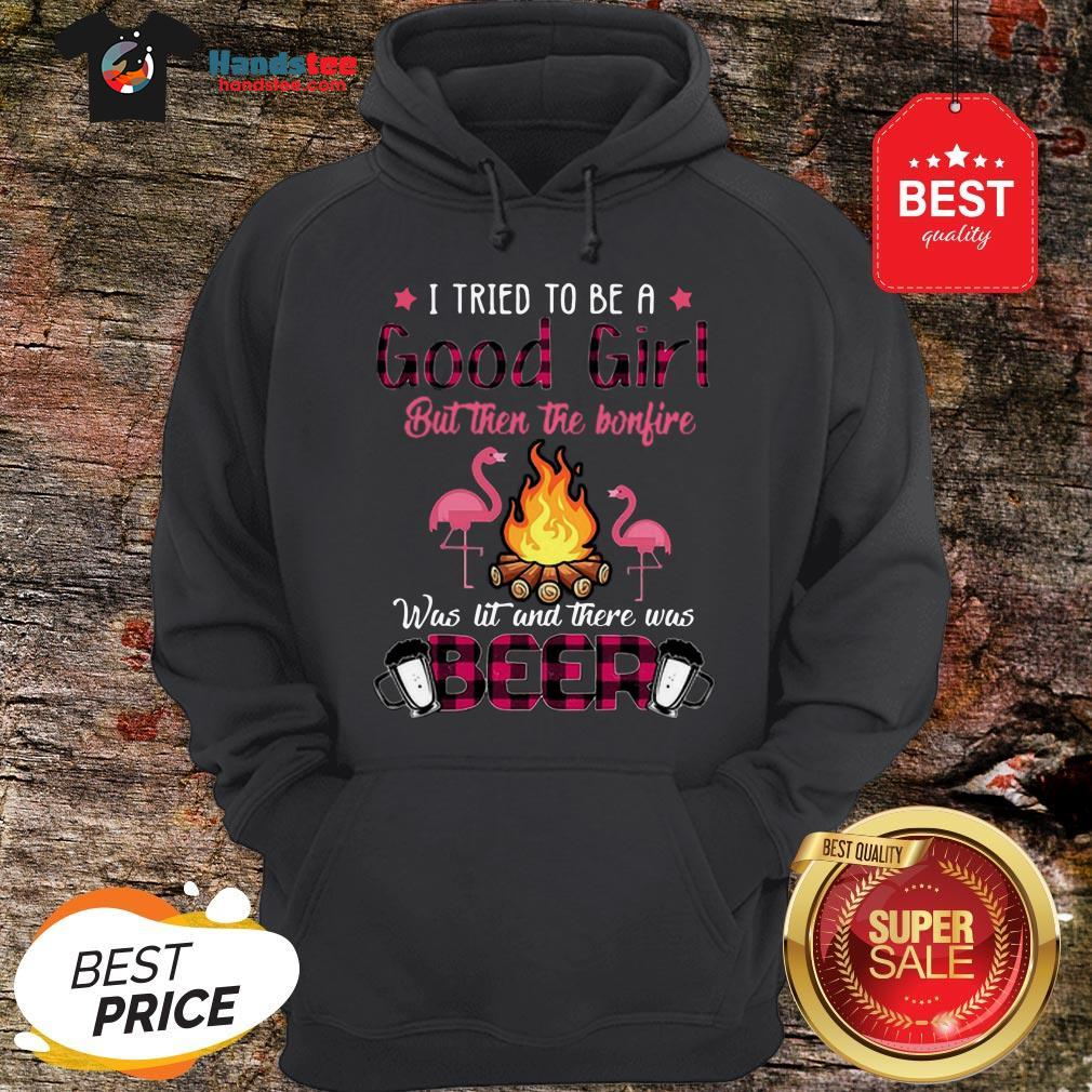 Flamingos I Tried To Be A Good Girl But Then The Bonfire Beer Hoodie