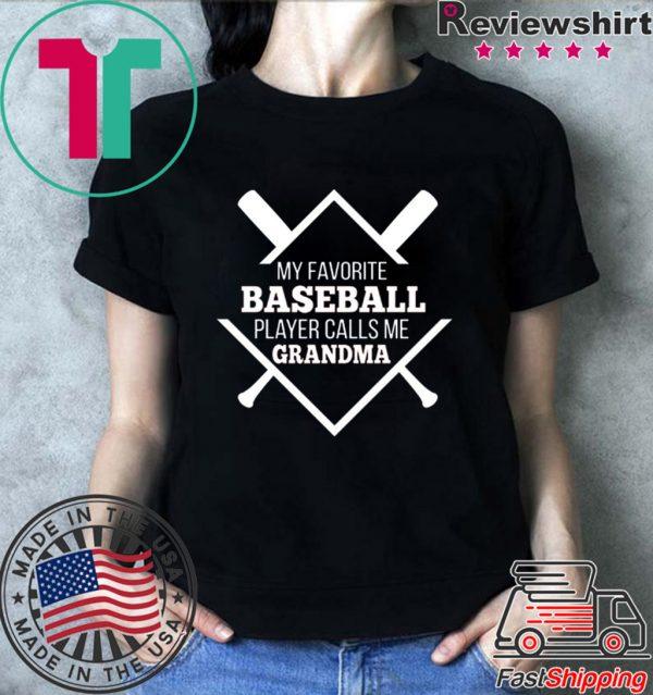 My Favorite Baseball Plaer Calls Me Grandma Shirt