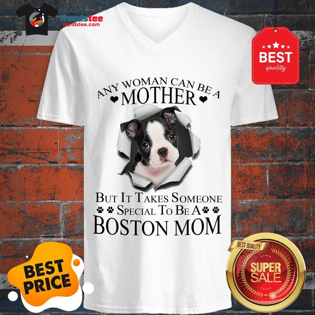 Official Boston Terrier Any Woman Can Be A Mother But It Takes Boston Mom V-Neck