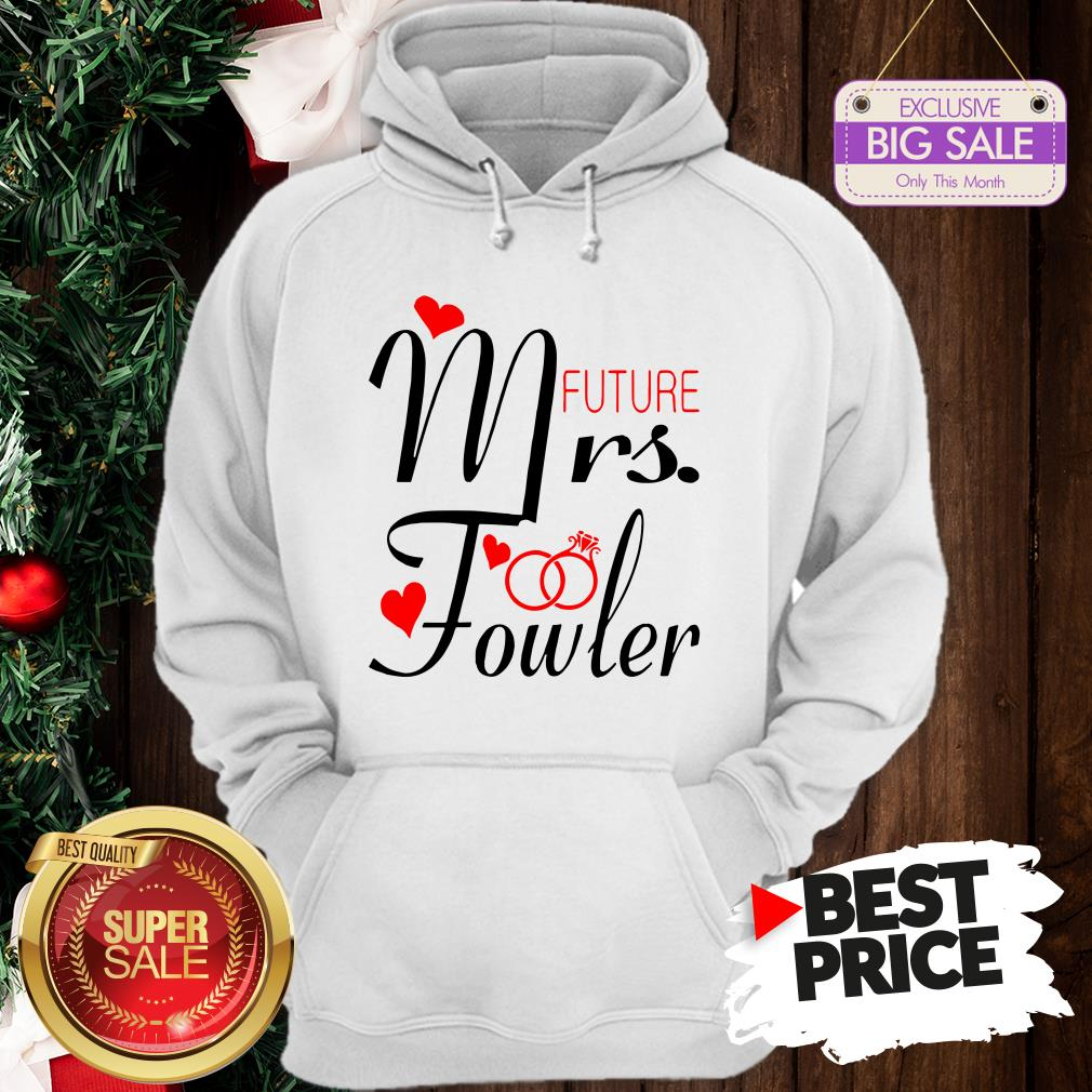Official Mrs Future Fowler Bride To Be Valentine Hoodie