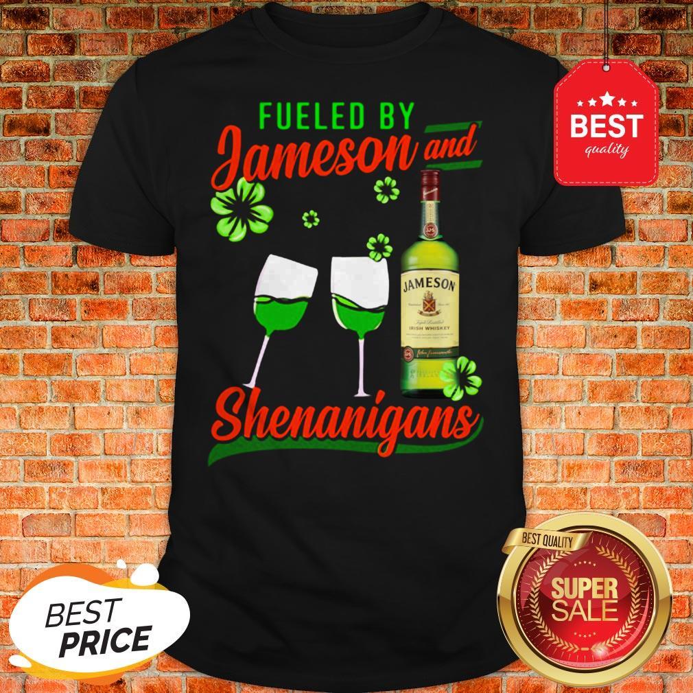 Fueled By Jameson And Shenanigans Irish St. Patrick's Day Shirt