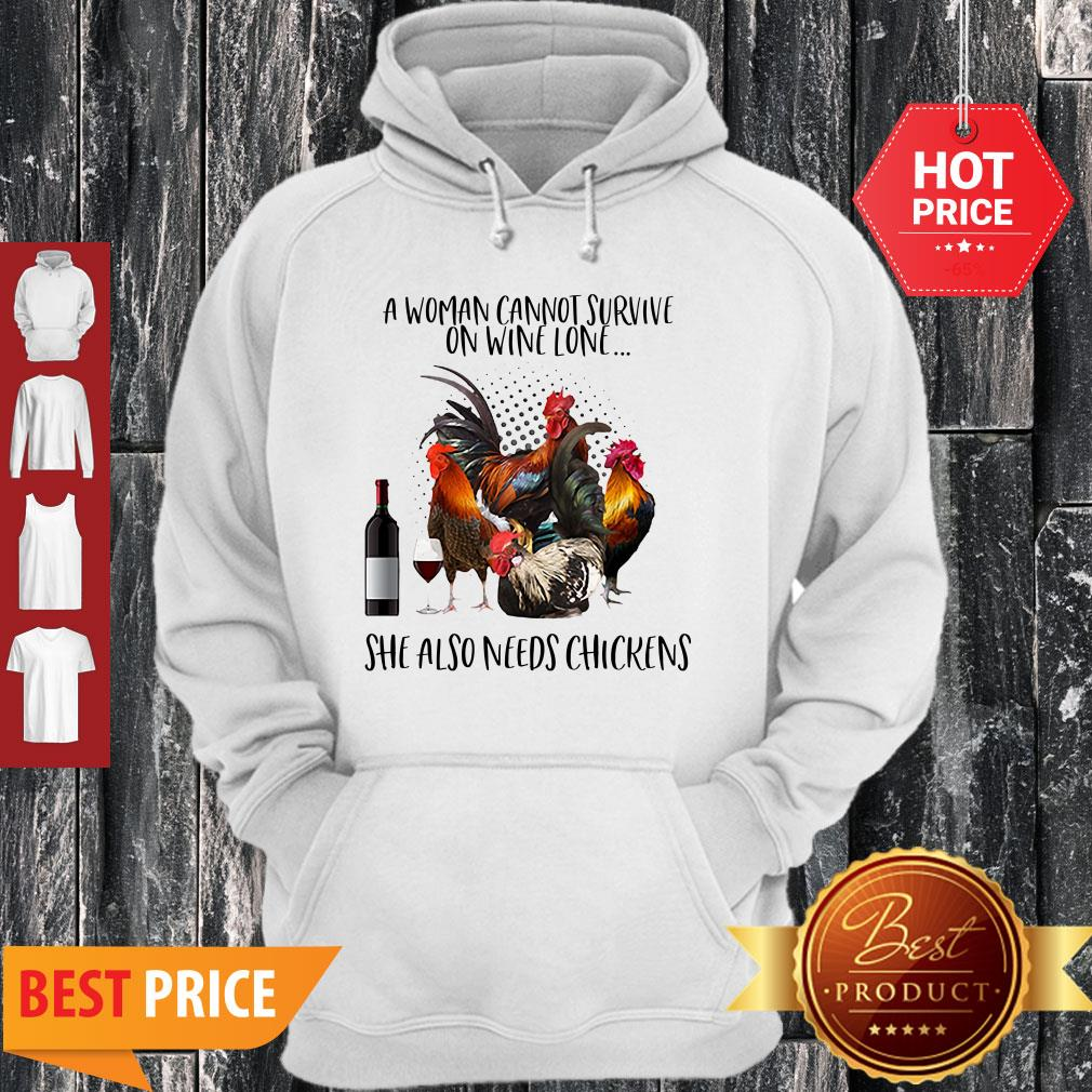 A Woman Cannot Survive On Wine Alone She Also Needs Chickens Hoodie