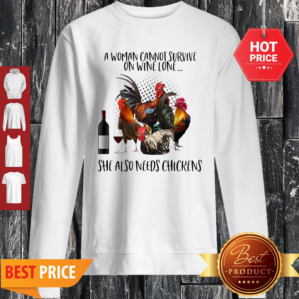A Woman Cannot Survive On Wine Alone She Also Needs Chickens Sweatshirt