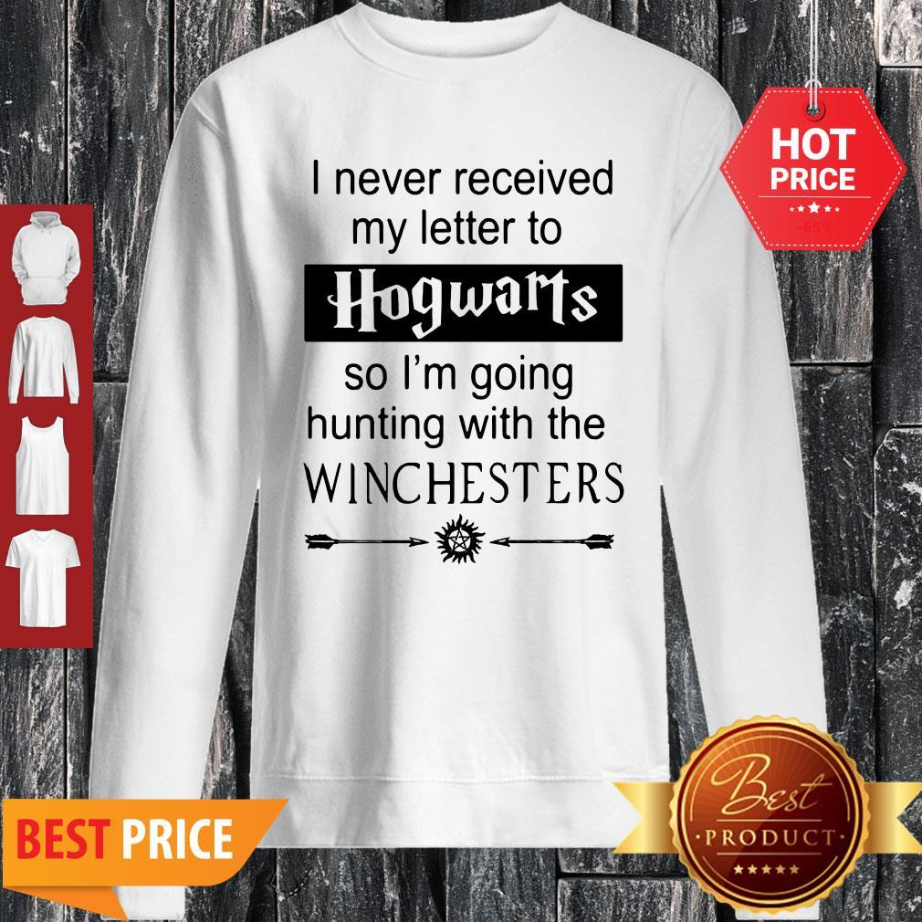 I Never Received My Letter To Hogwarts Supernatural Sweatshirt