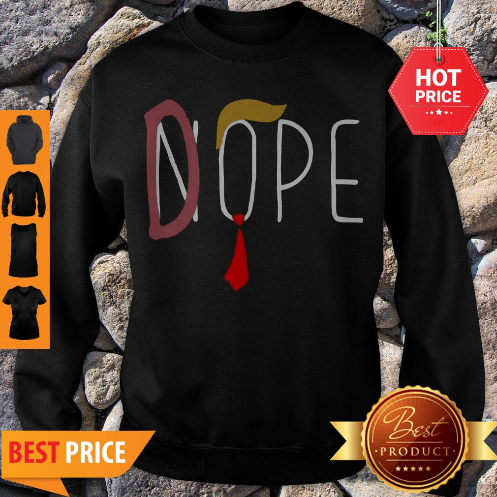 Nice Nope Or Dope Donald Trump For President 2020 Sweatshirt