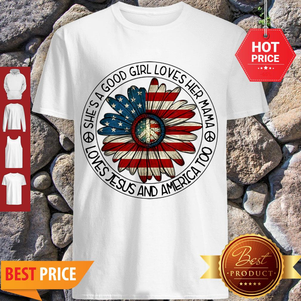 Original Patriotic Girl Loves Her Mama Jesus & America Daisy Shirt