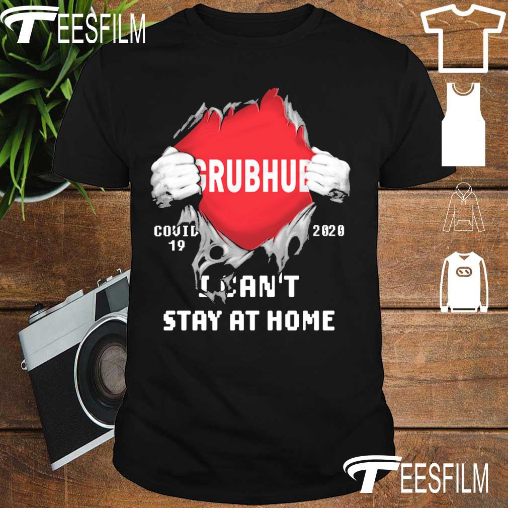 Blood inside me Grubhub covid-19 2020 i can't stay at home shirt