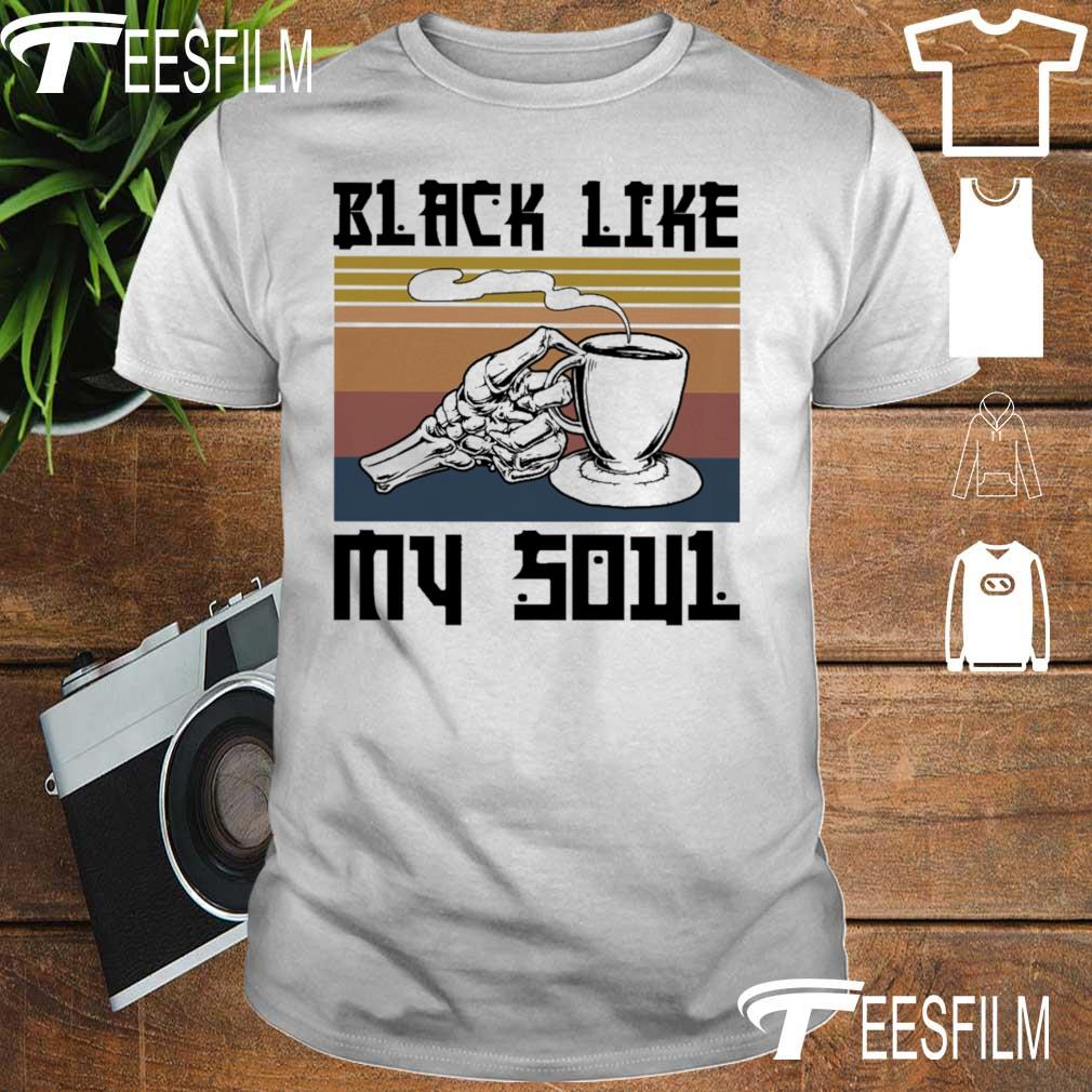 Coffee Black Like My Soul vintage shirt