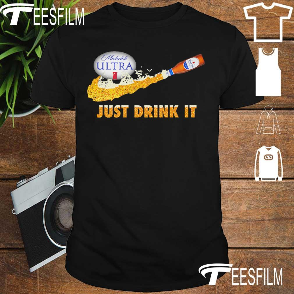 Michelob Ultra beer Just Drink it shirt