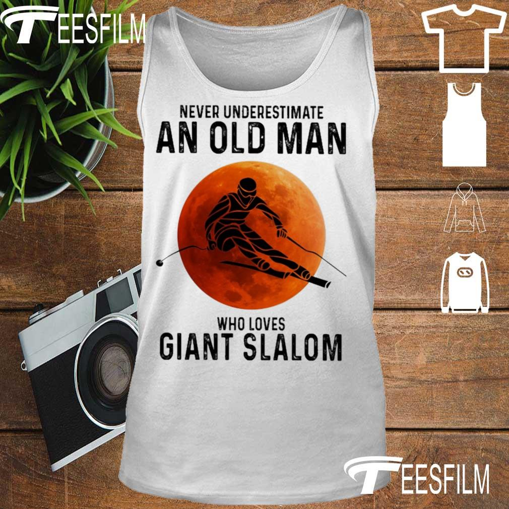 Vever underestimate an okd man who loves Giant slalom s tank top