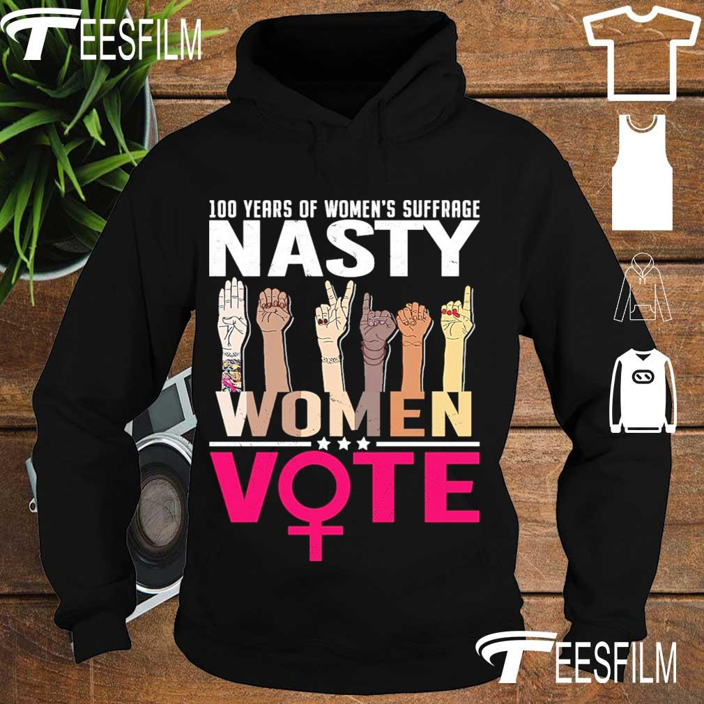 100 years of Women's suffrage Nasty Women vote s hoodie