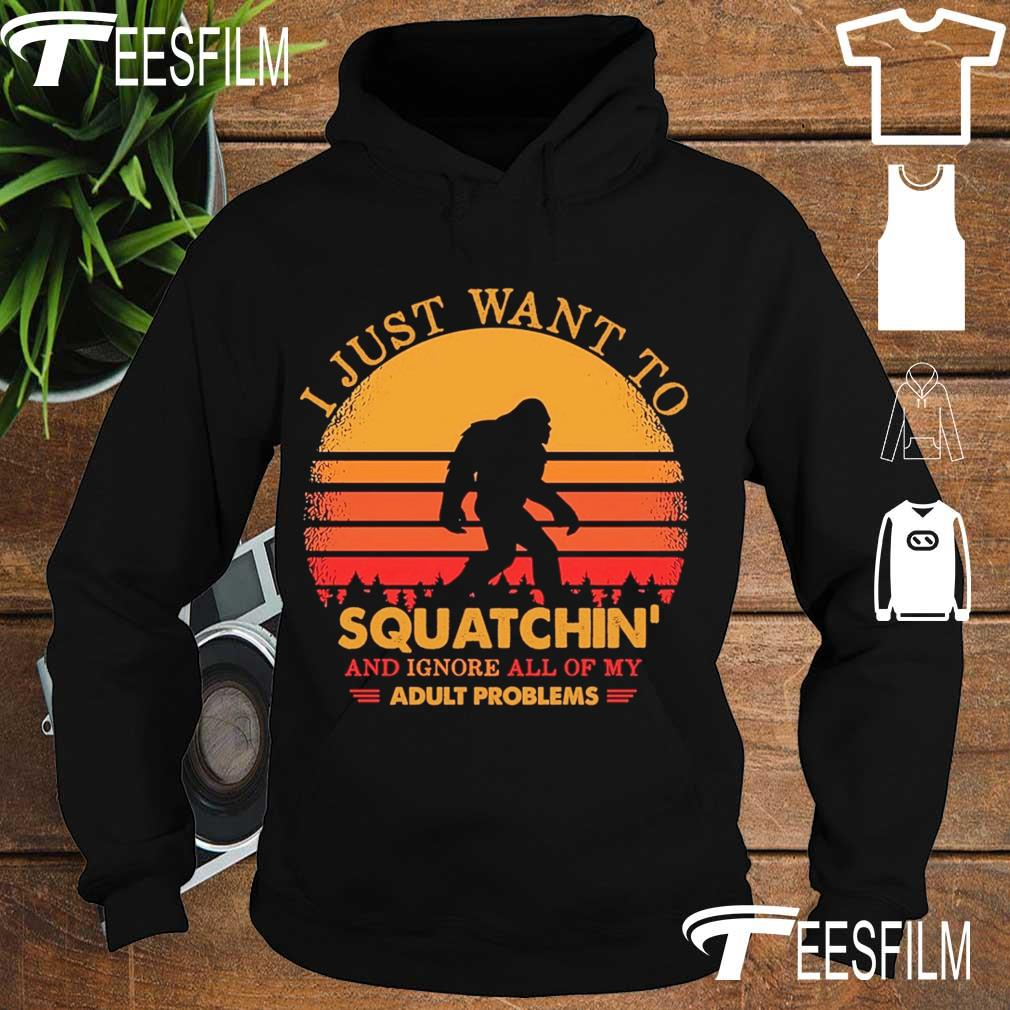 Bigfoot I just want to Squatchin' and ignore all of My Adult Problem vintage s hoodie