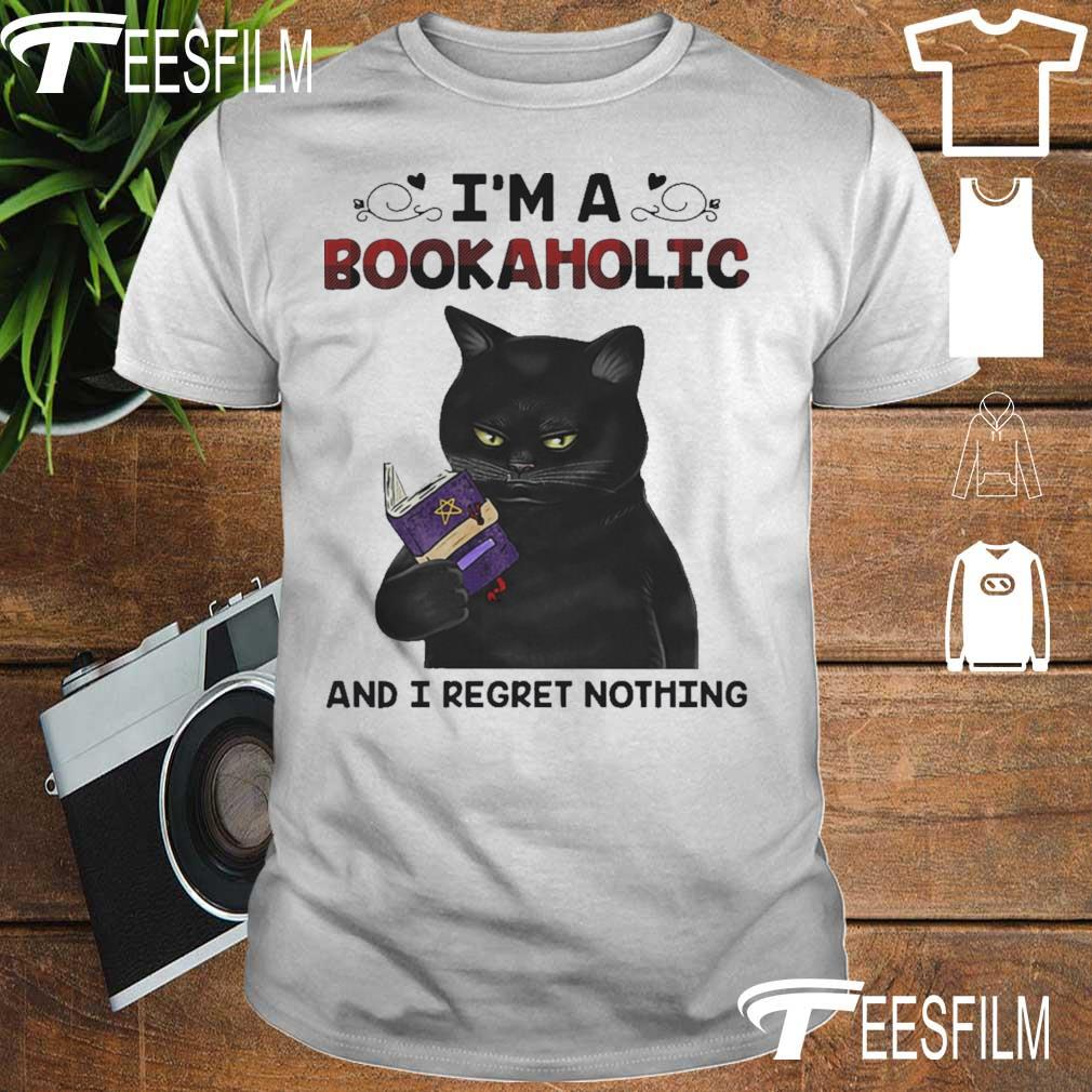Black Cat I'm a Bookaholic and I regret nothing shirt