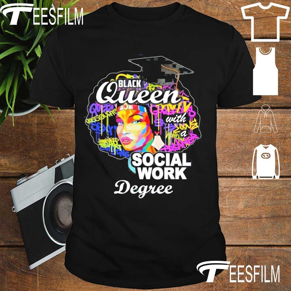 Black queen with a Social work Degree shirt