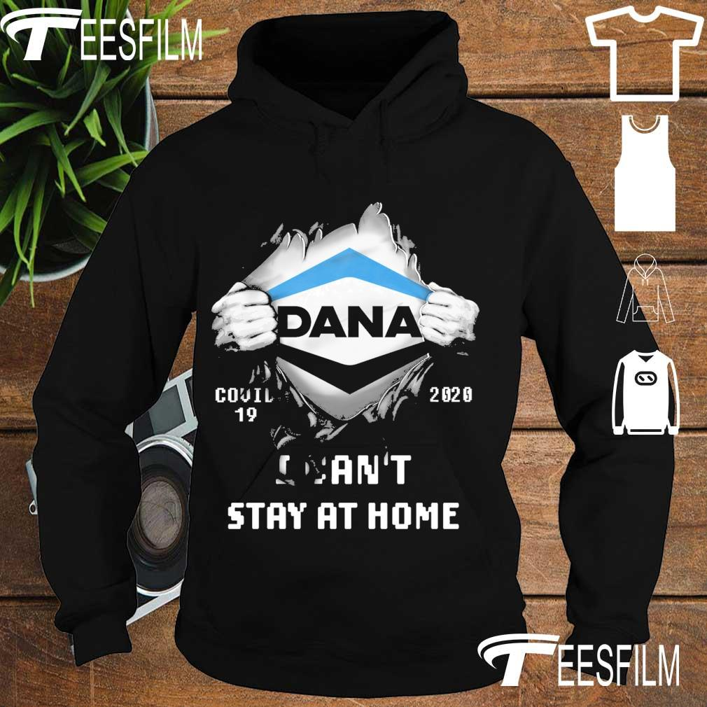 Blood inside Me Dana Covid 19 2020 I can't stay at home s hoodie