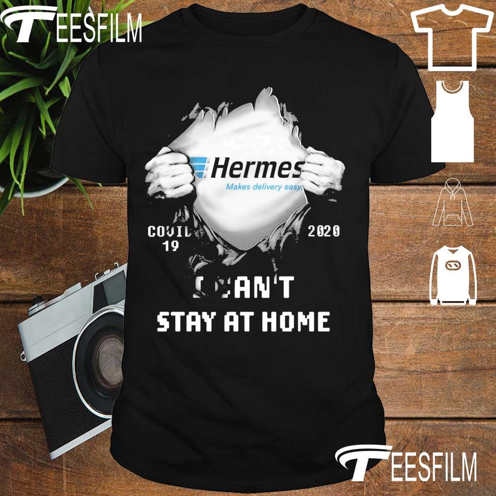Blood inside Me Hermes makes delivery easy Covid 19 2020 I can't stay at home shirt