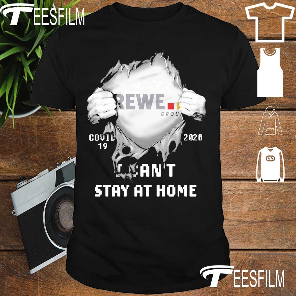 Blood inside Me Rewe group Covid 19 2020 I can't stay at home shirt