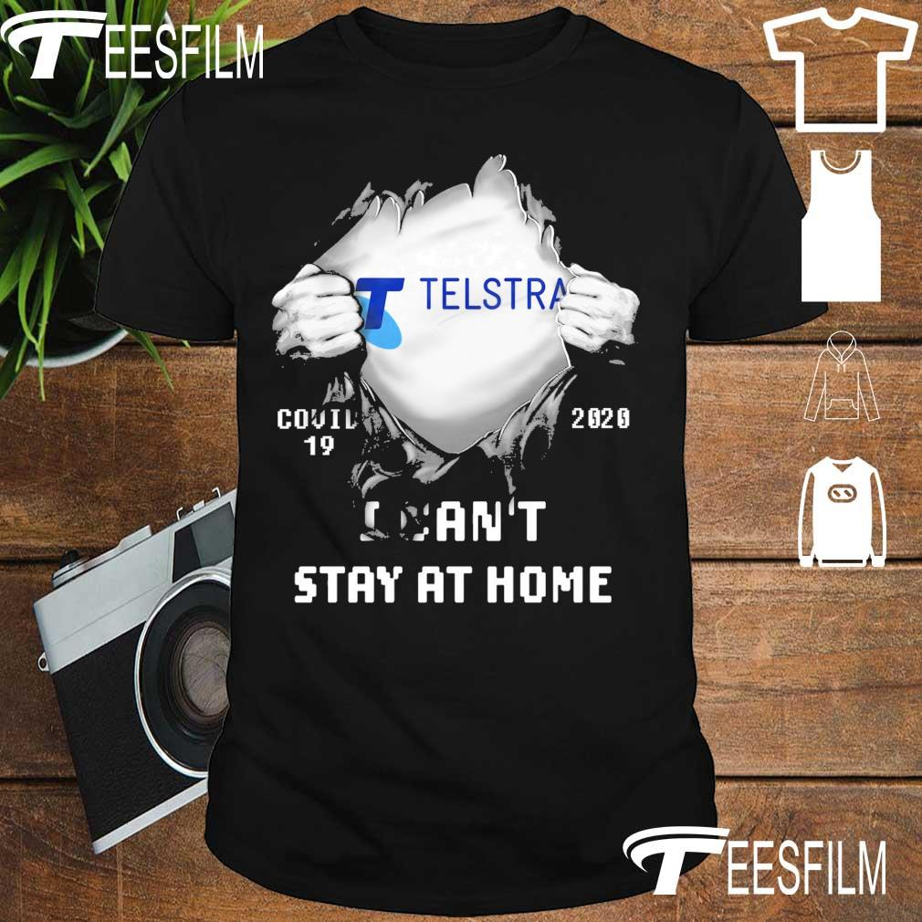 Blood inside Me Telstra Covid 19 2020 I can't stay at home shirt