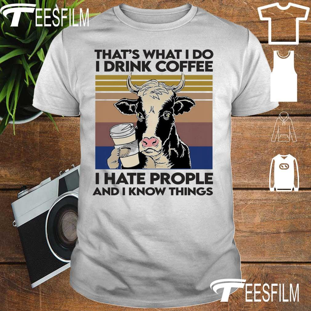 Dairy Cows That's what I do I drink coffee I hate people and I know things vintage shirt
