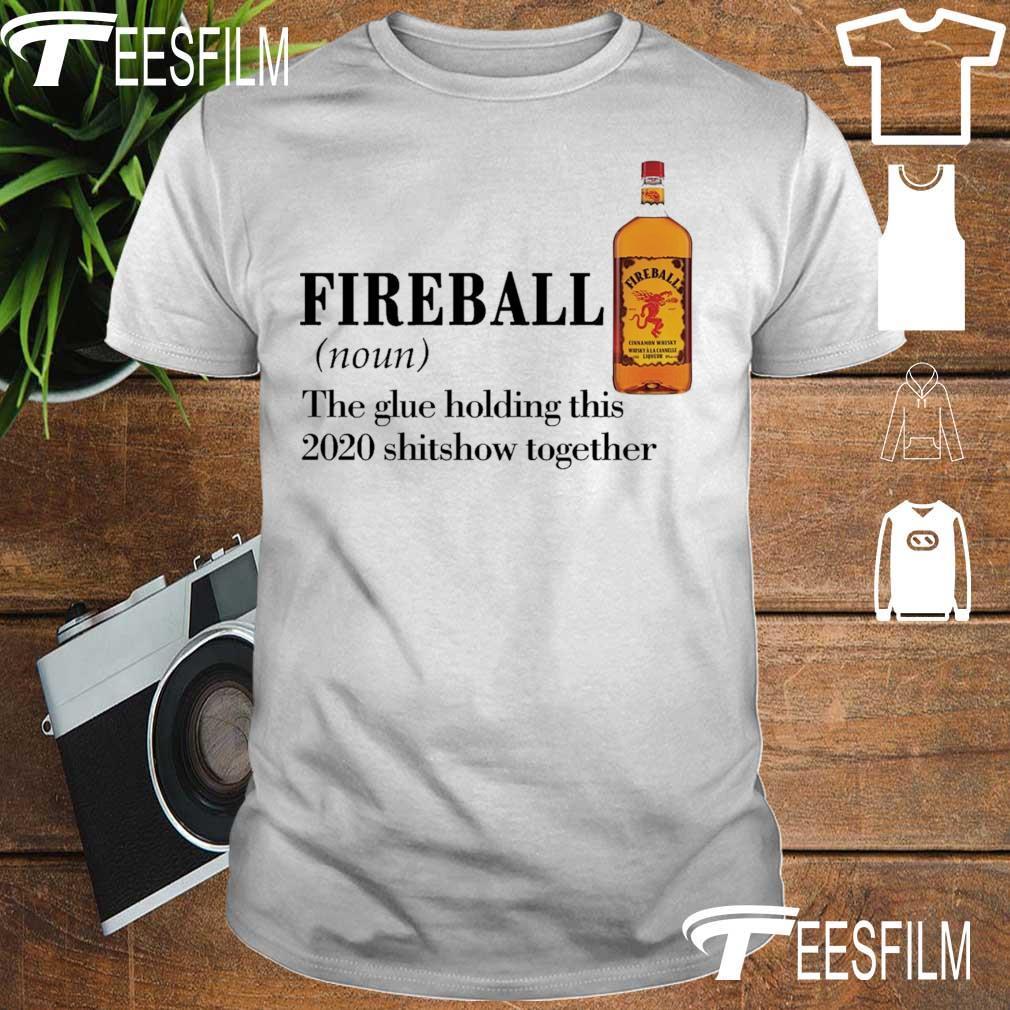 Fireball Halloween Bottle October 2020 Fireball noun the glue holding this 2020 shitshow together shirt