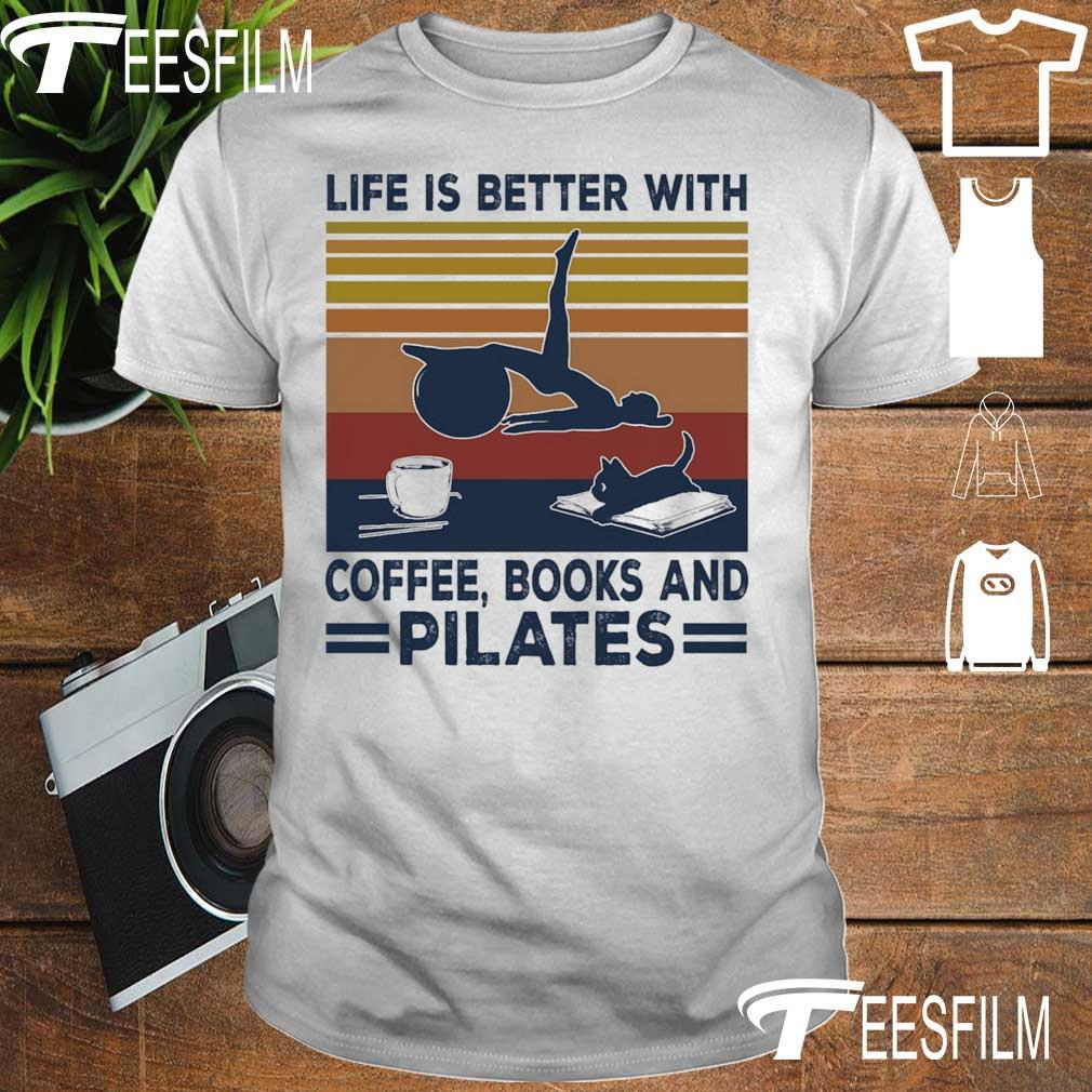 Life is better with coffee books and Pilates vintage shirt