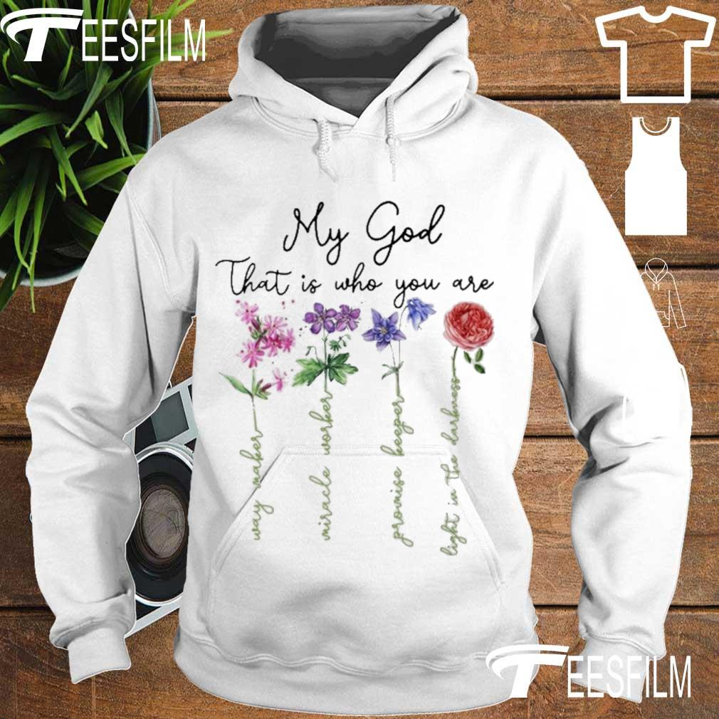 My god that is who You are s hoodie