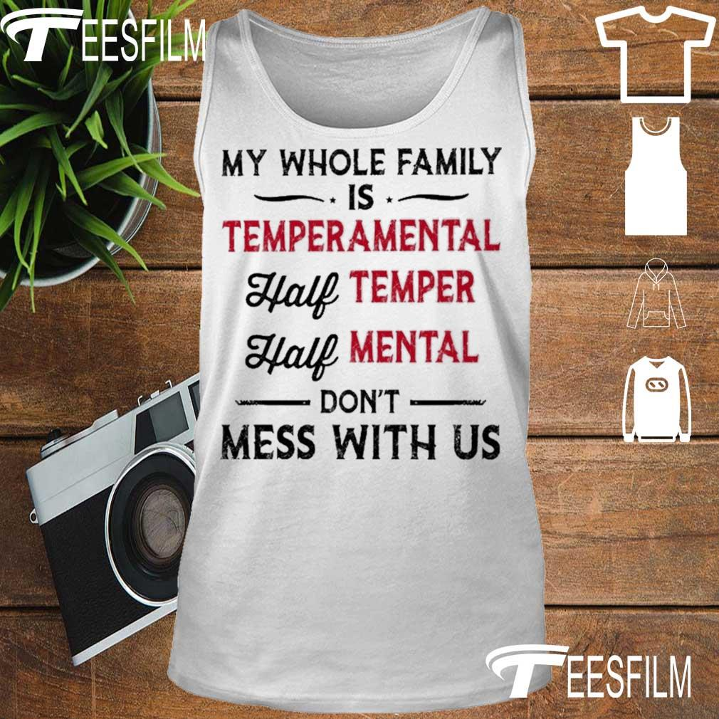My whole family is Temperamental half Temper half Mental s tank top
